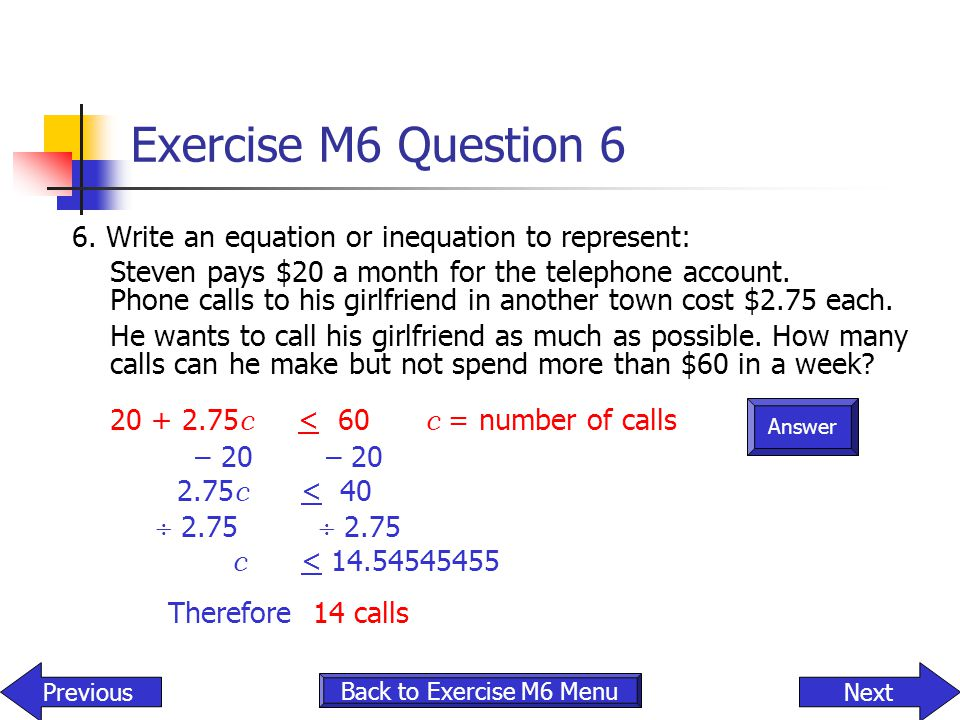 Exercise M6 Question 6 6. Write an equation or inequation to represent: