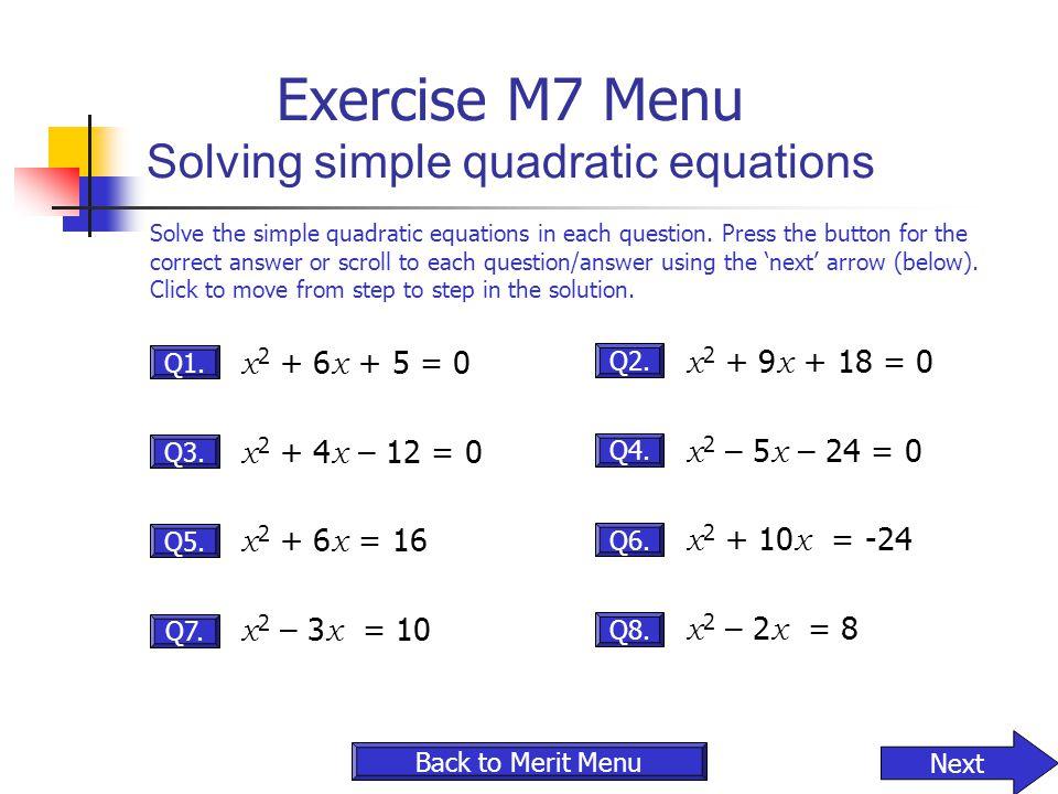 Exercise M7 Menu Solving simple quadratic equations