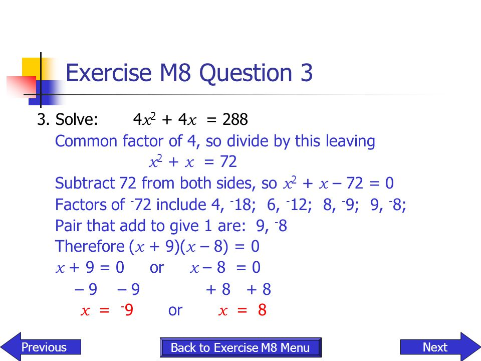 Exercise M8 Question 3 3. Solve: 4x2 + 4x = 288