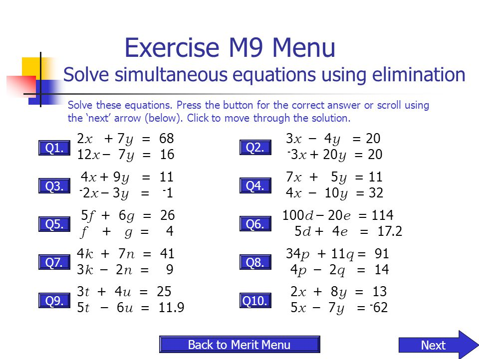 Exercise M9 Menu Solve simultaneous equations using elimination