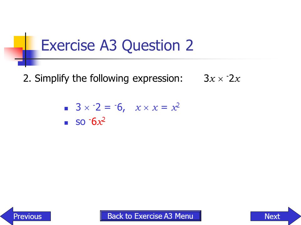 Exercise A3 Question 2 2. Simplify the following expression: 3x  -2x