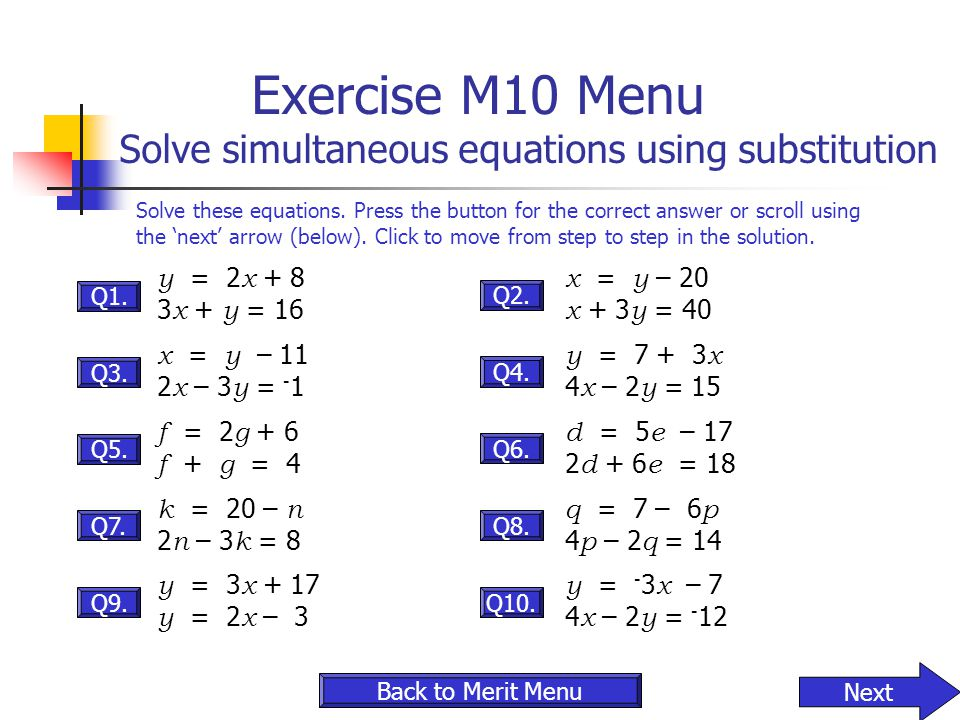 Exercise M10 Menu Solve simultaneous equations using substitution