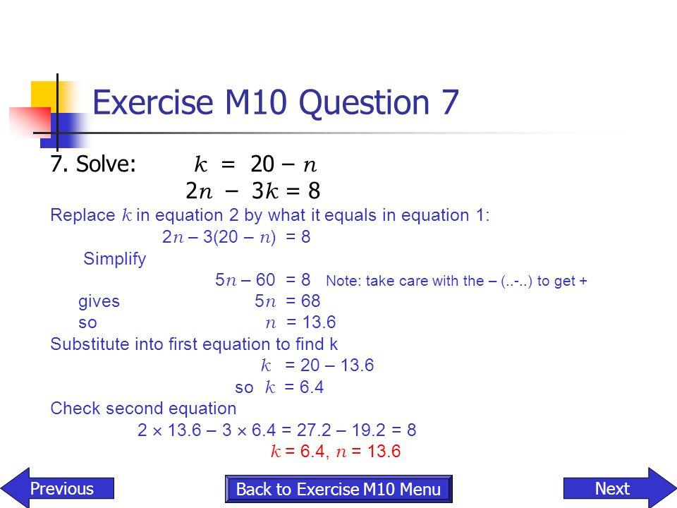 Exercise M10 Question 7 7. Solve: k = 20 – n 2n – 3k = 8