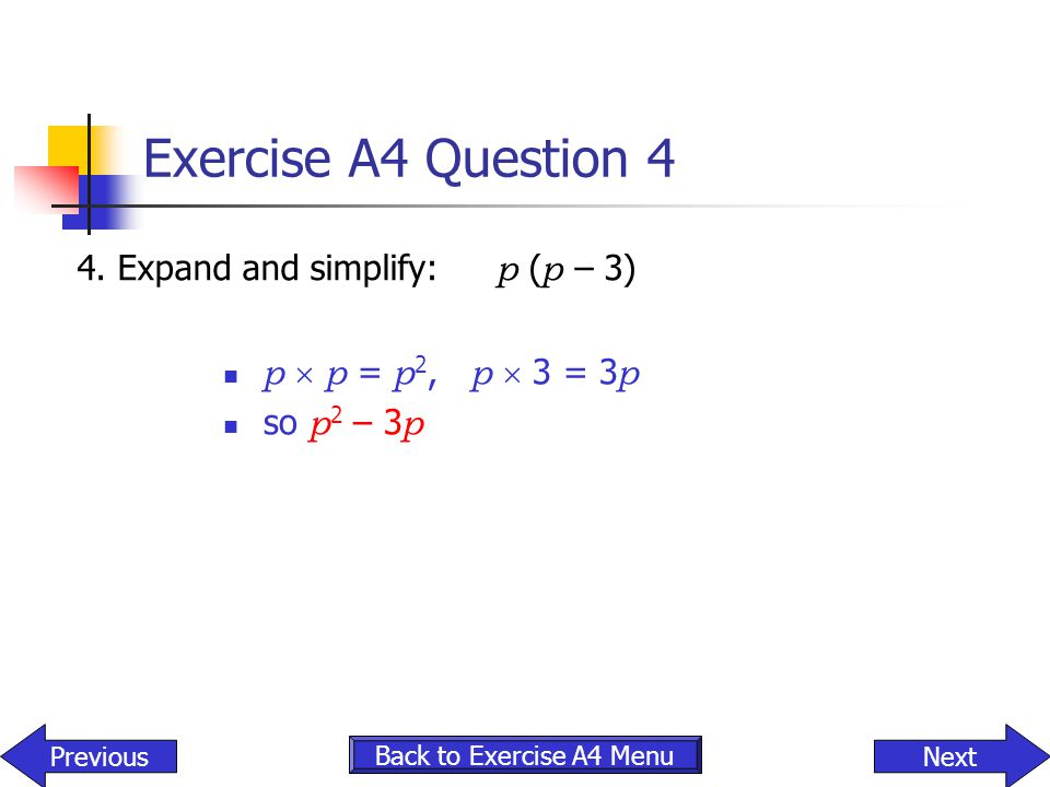 Exercise A4 Question 4 4. Expand and simplify: p (p – 3)