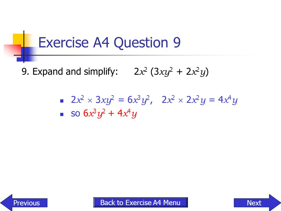 Exercise A4 Question 9 9. Expand and simplify: 2x2 (3xy2 + 2x2y)