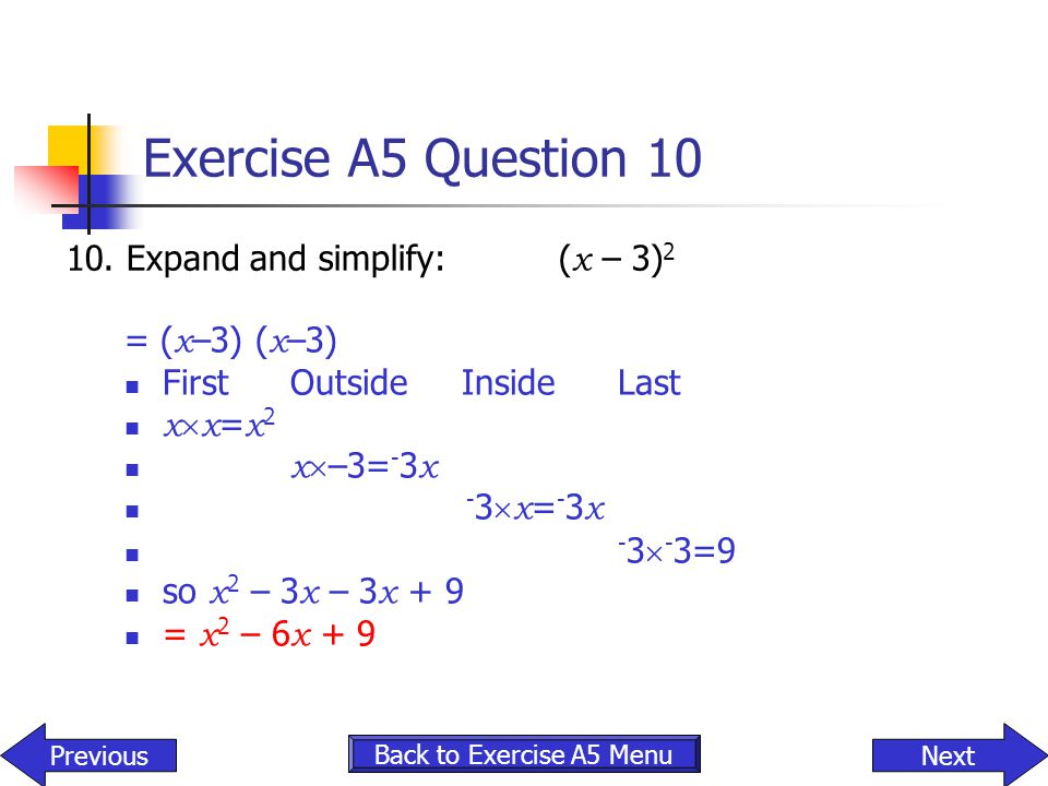 Exercise A5 Question 10 10. Expand and simplify: (x – 3)2