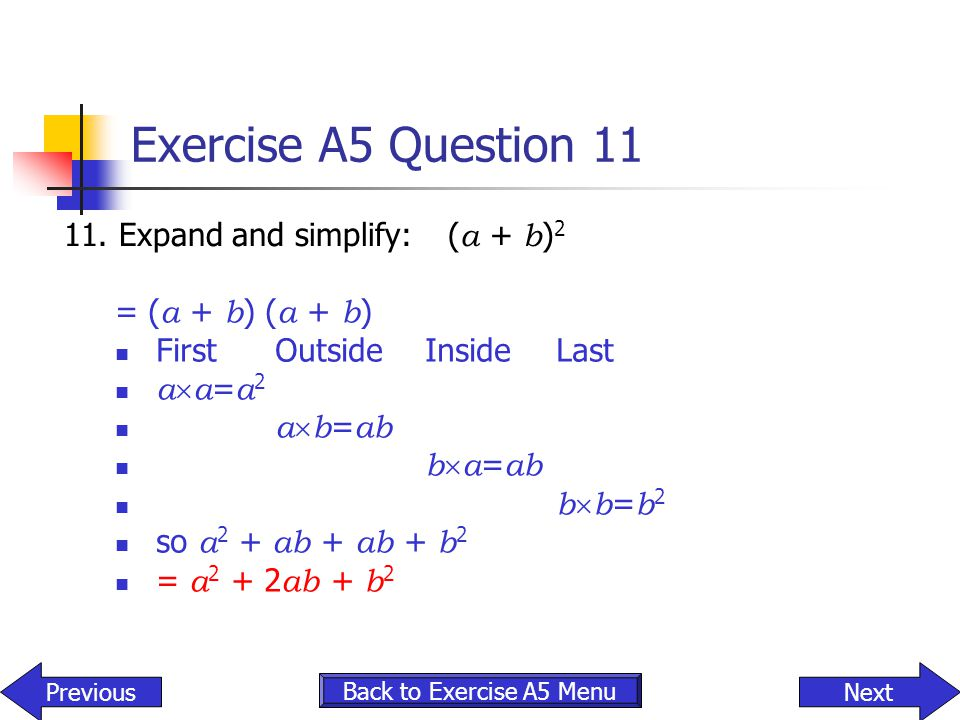 Exercise A5 Question 11 11. Expand and simplify: (a + b)2