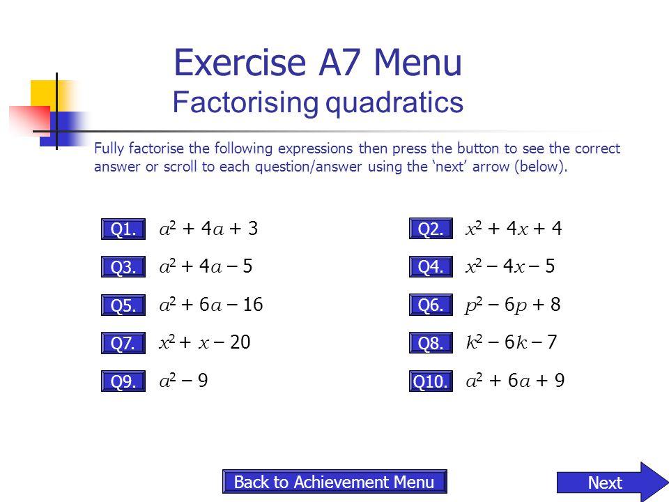 Exercise A7 Menu Factorising quadratics