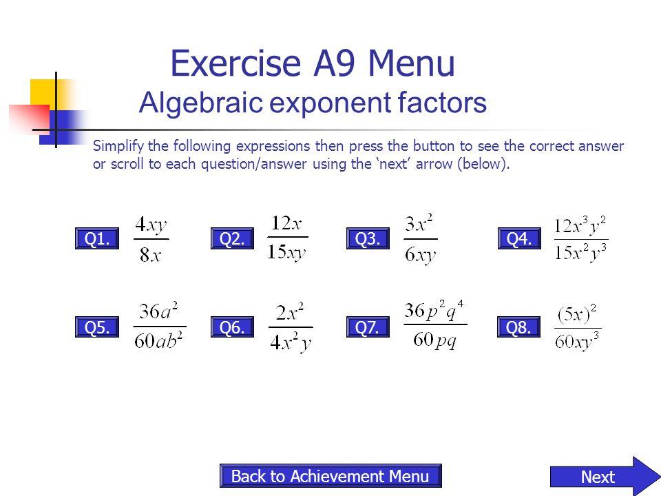Exercise A9 Menu Algebraic exponent factors
