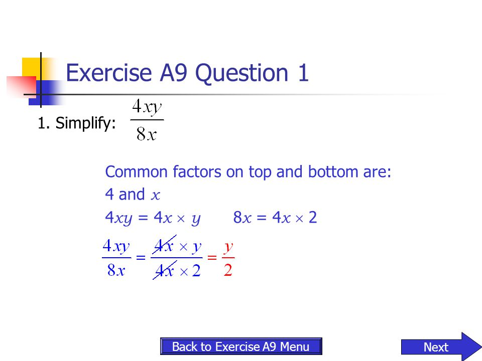 Exercise A9 Question 1 1. Simplify: