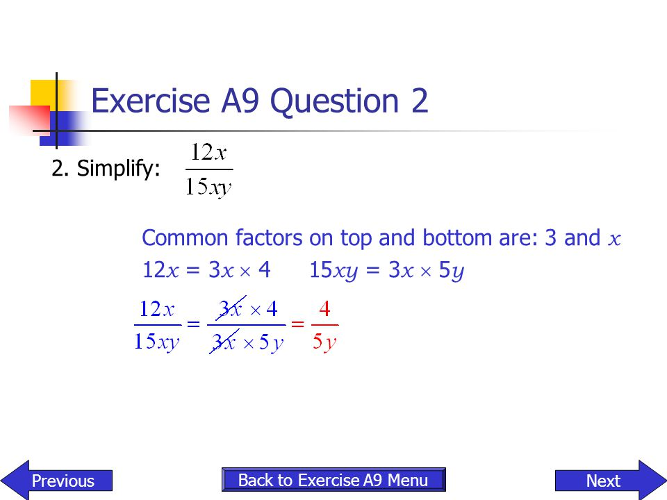 Exercise A9 Question 2 2. Simplify: