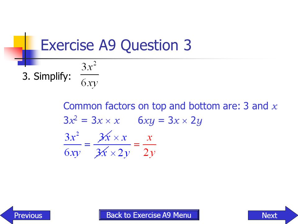 Exercise A9 Question 3 3. Simplify: