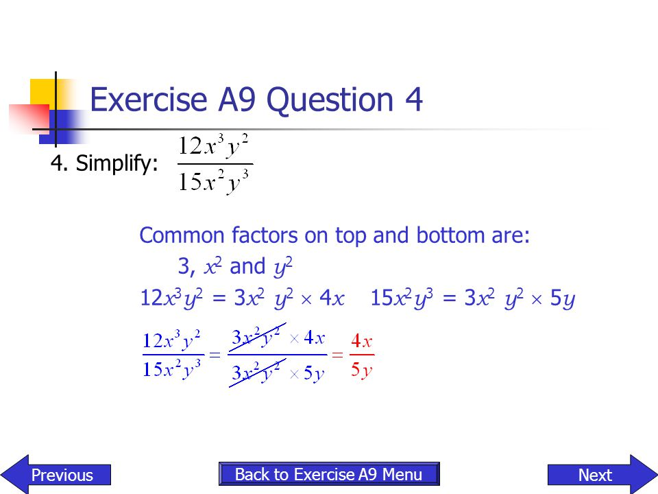 Exercise A9 Question 4 4. Simplify: