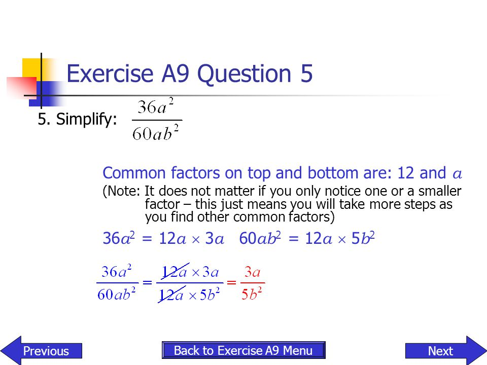 Exercise A9 Question 5 5. Simplify: