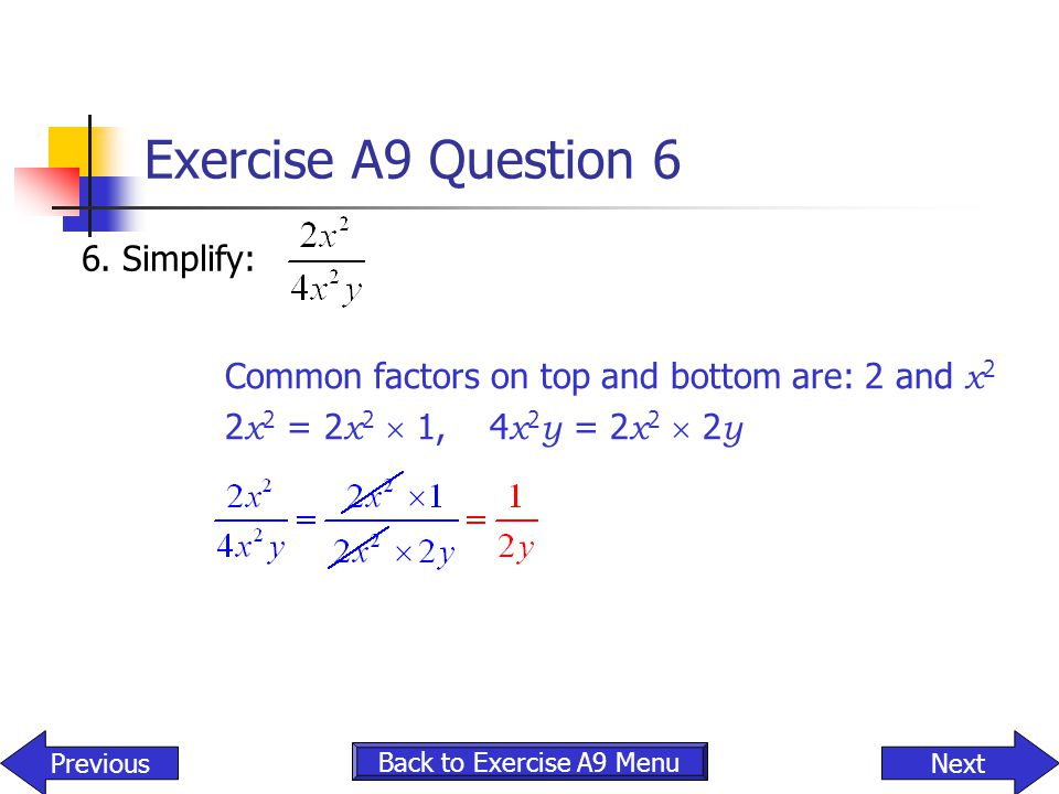 Exercise A9 Question 6 6. Simplify: