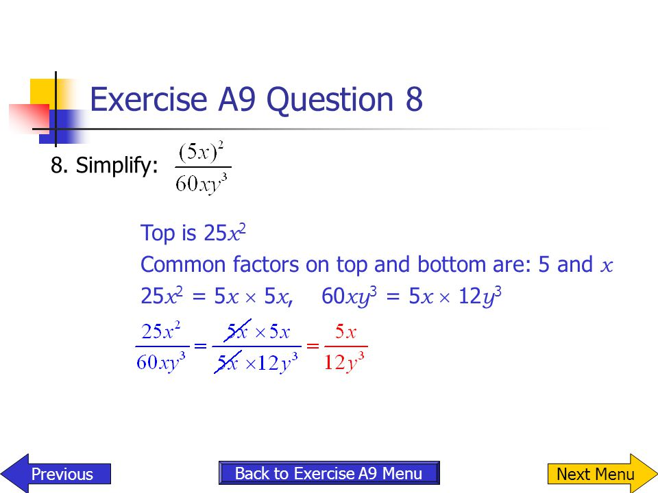 Exercise A9 Question 8 8. Simplify: Top is 25x2