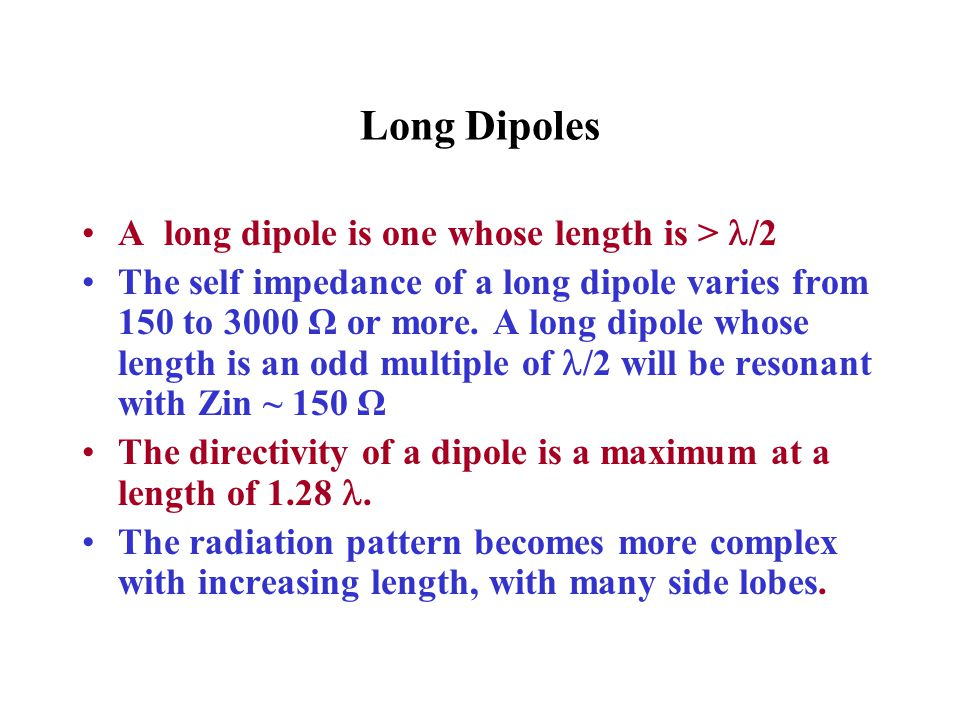 Long Dipoles A long dipole is one whose length is > /2