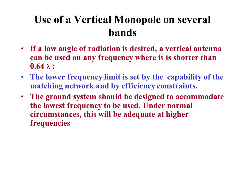 Use of a Vertical Monopole on several bands