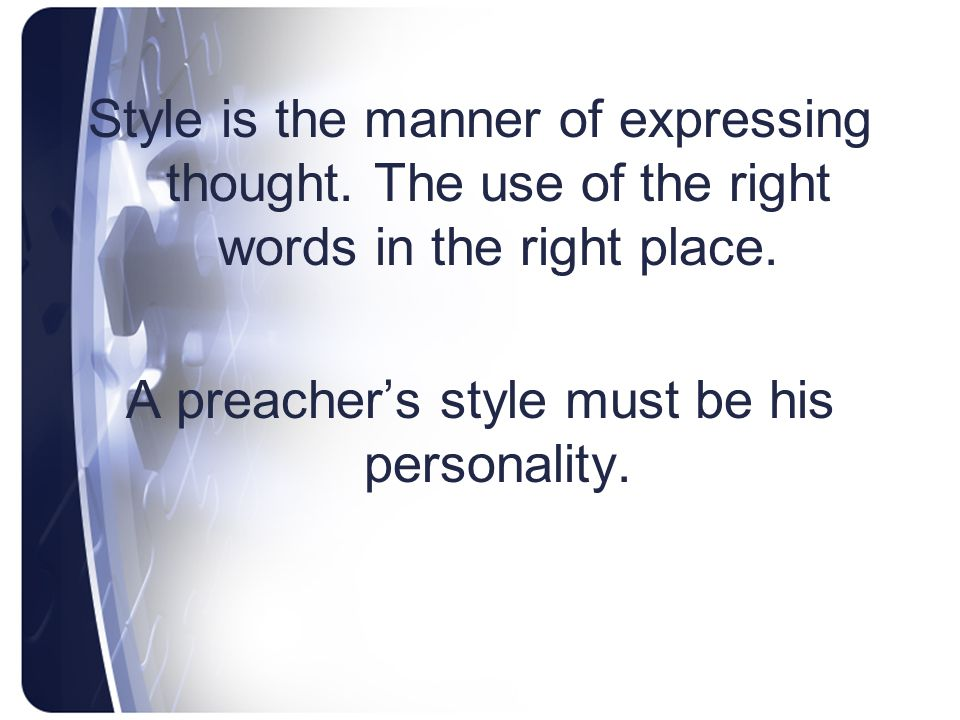 A preacher's style must be his personality.