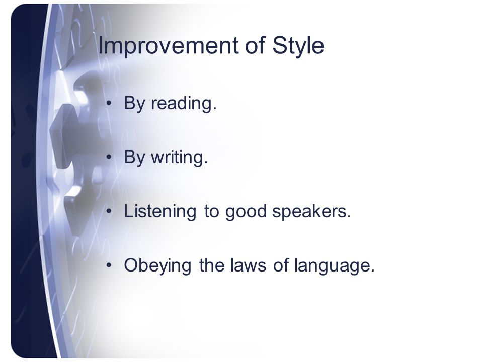 Improvement of Style By reading. By writing.