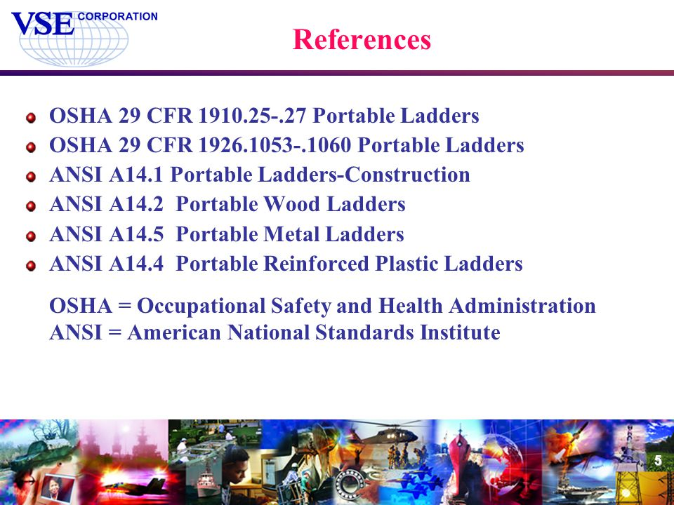 References OSHA 29 CFR 1910.25-.27 Portable Ladders