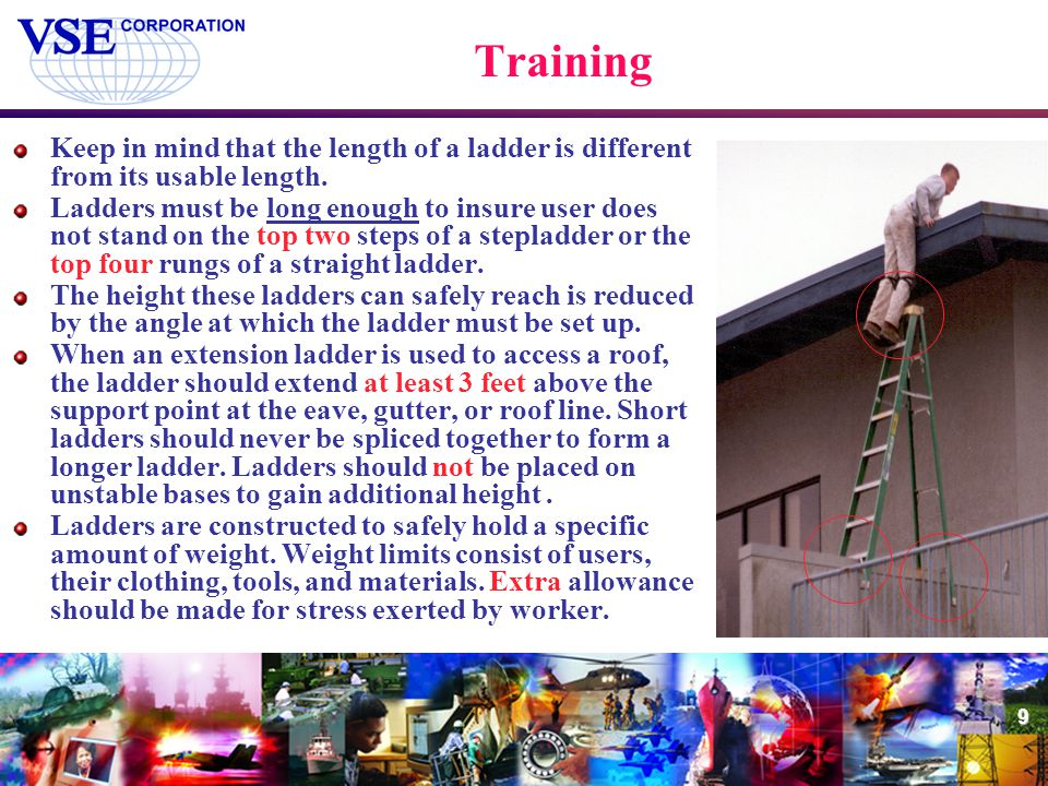 Training Keep in mind that the length of a ladder is different from its usable length.