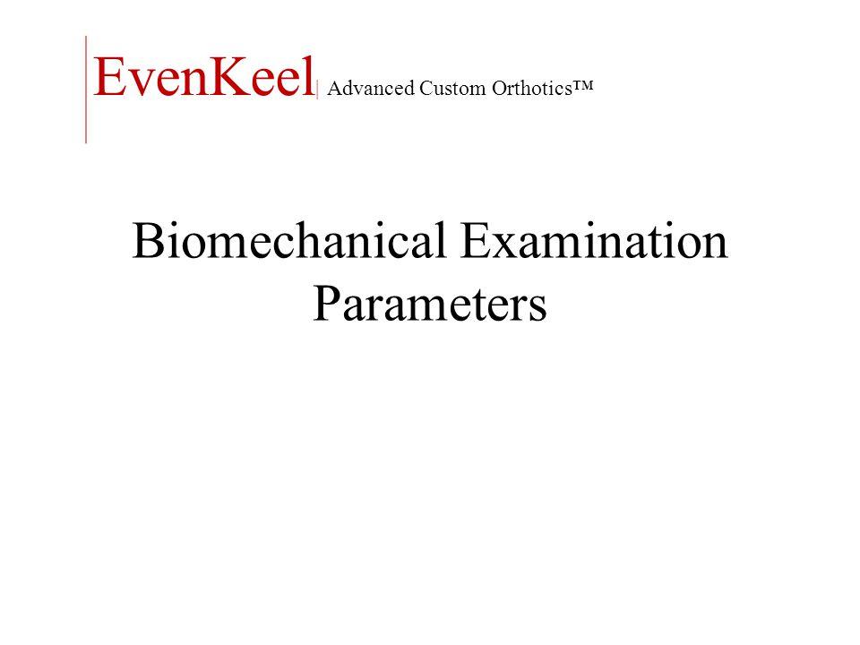 Biomechanical Examination Parameters