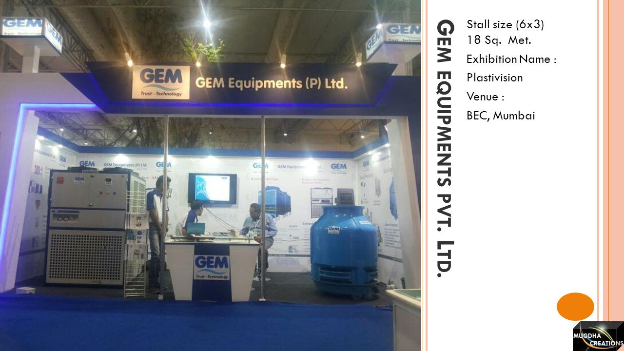 Gem equipments pvt. Ltd. Stall size (6x3) 18 Sq. Met.