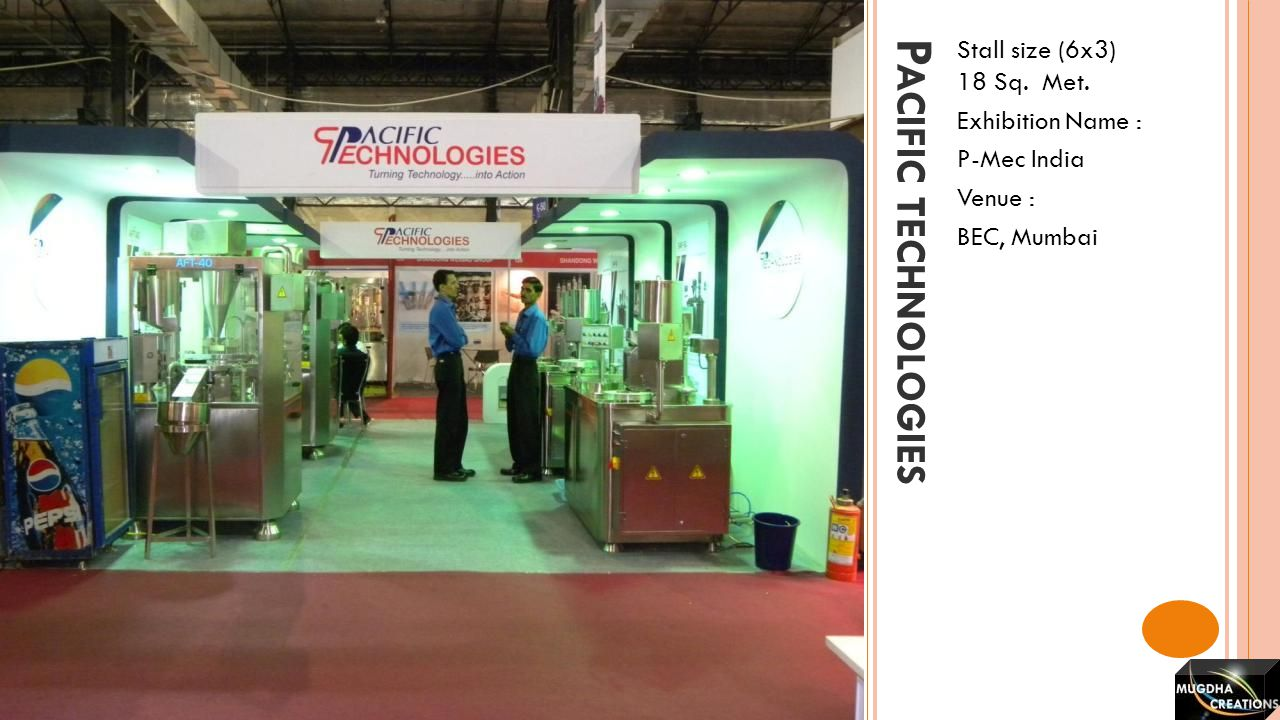Pacific technologies Stall size (6x3) 18 Sq. Met. Exhibition Name :