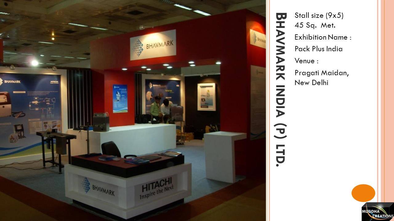 Bhavmark india (p) ltd. Stall size (9x5) 45 Sq. Met. Exhibition Name :