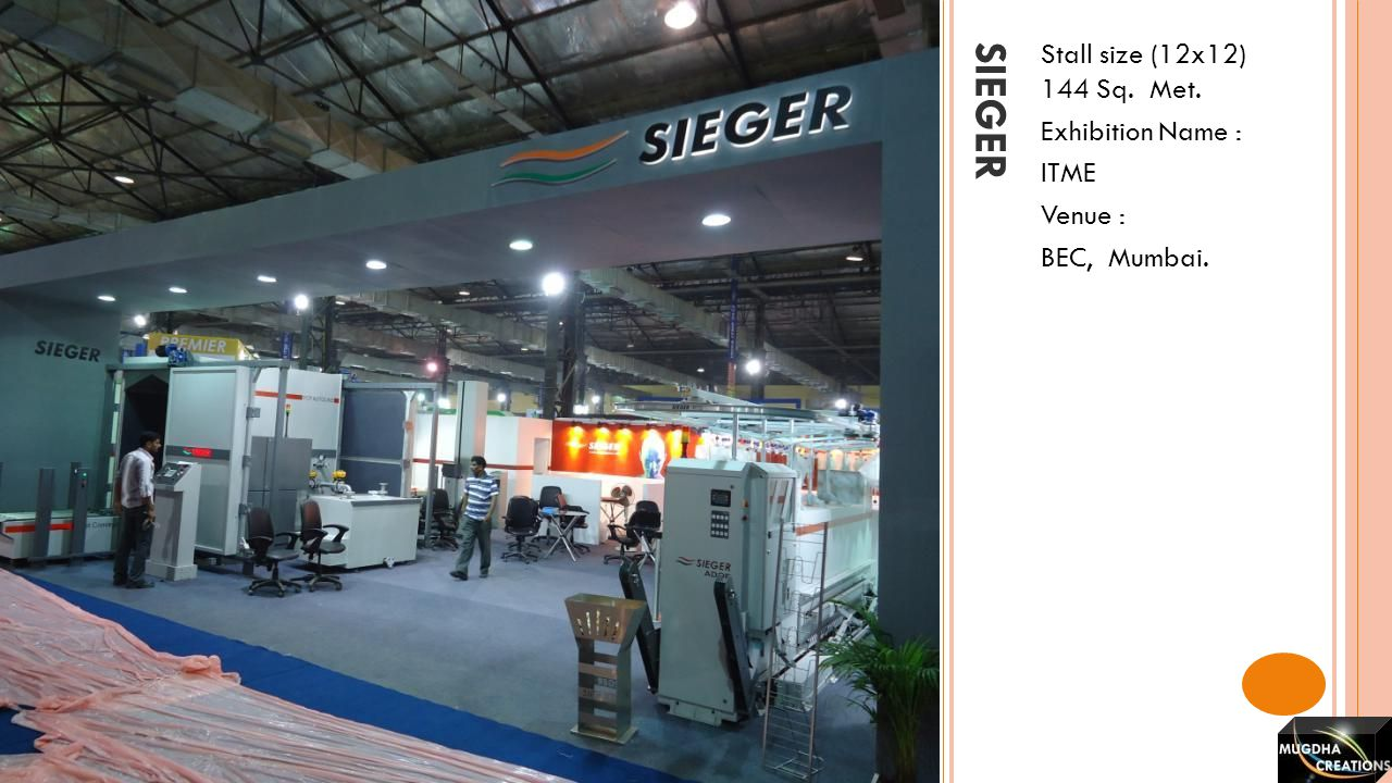 sieger Stall size (12x12) 144 Sq. Met. Exhibition Name : ITME Venue :