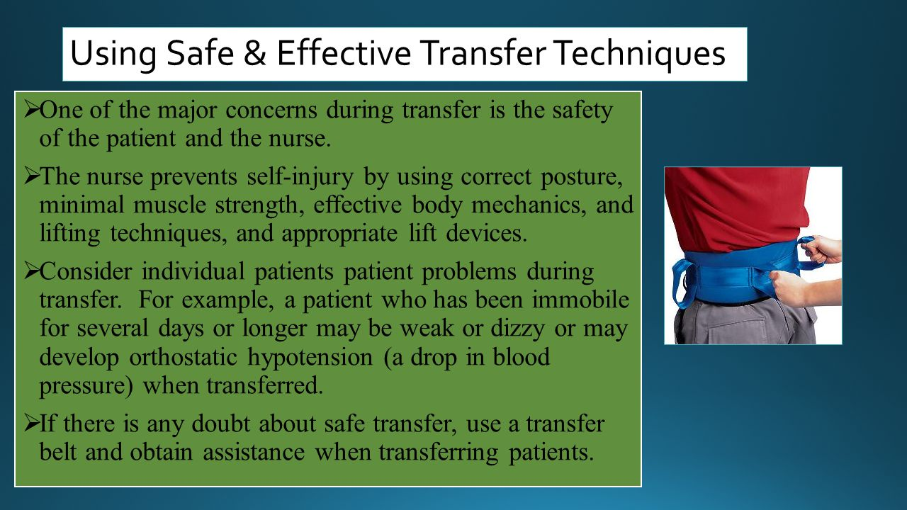 Using Safe & Effective Transfer Techniques