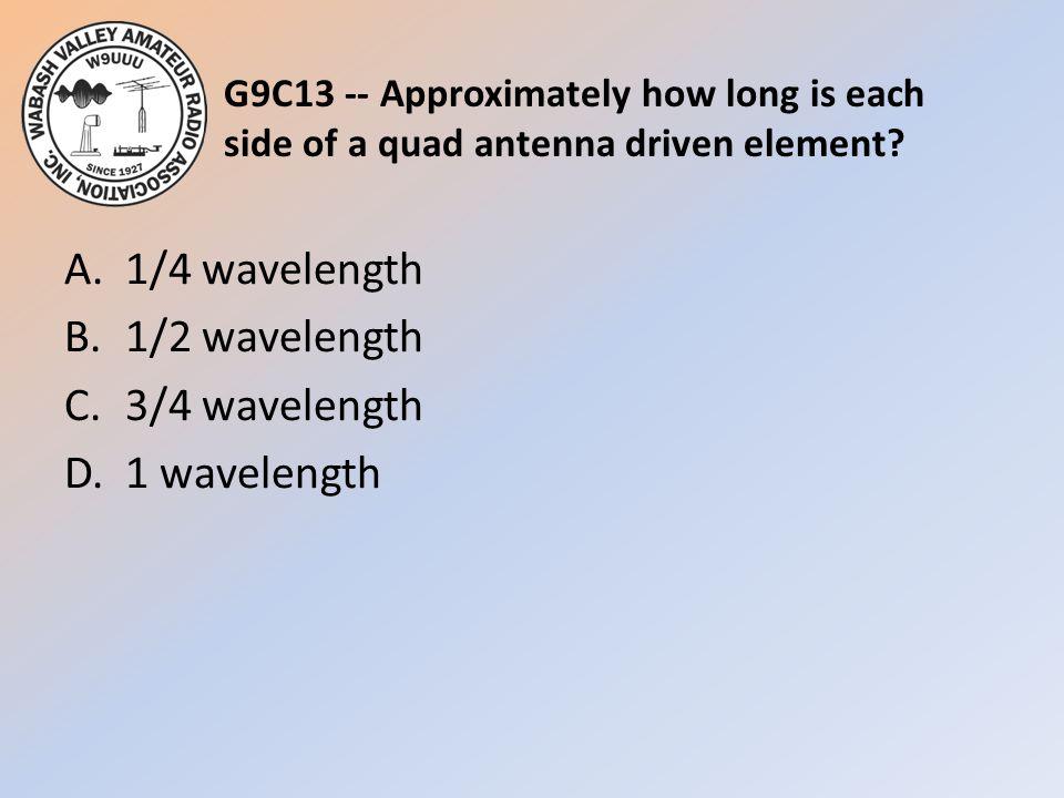 A. 1/4 wavelength B. 1/2 wavelength C. 3/4 wavelength D. 1 wavelength