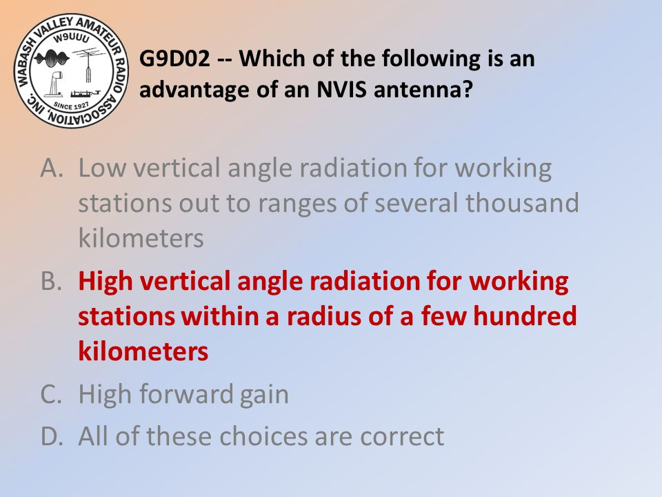 G9D02 -- Which of the following is an advantage of an NVIS antenna