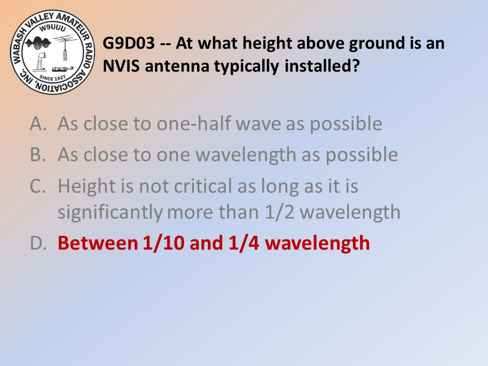 G9D03 -- At what height above ground is an NVIS antenna typically installed