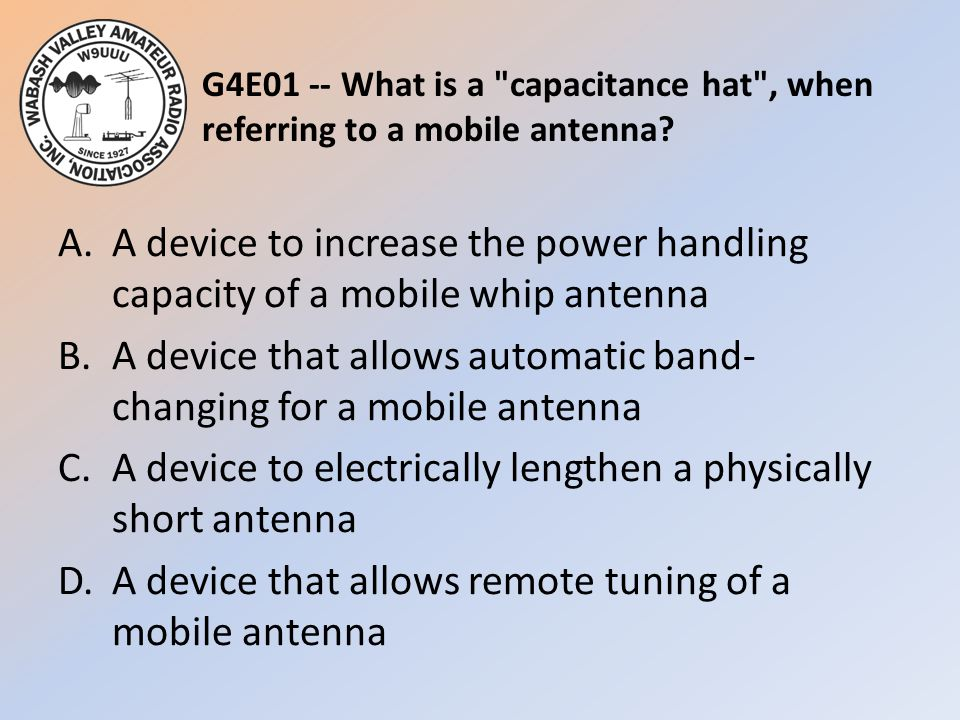 G4E01 -- What is a capacitance hat , when referring to a mobile antenna
