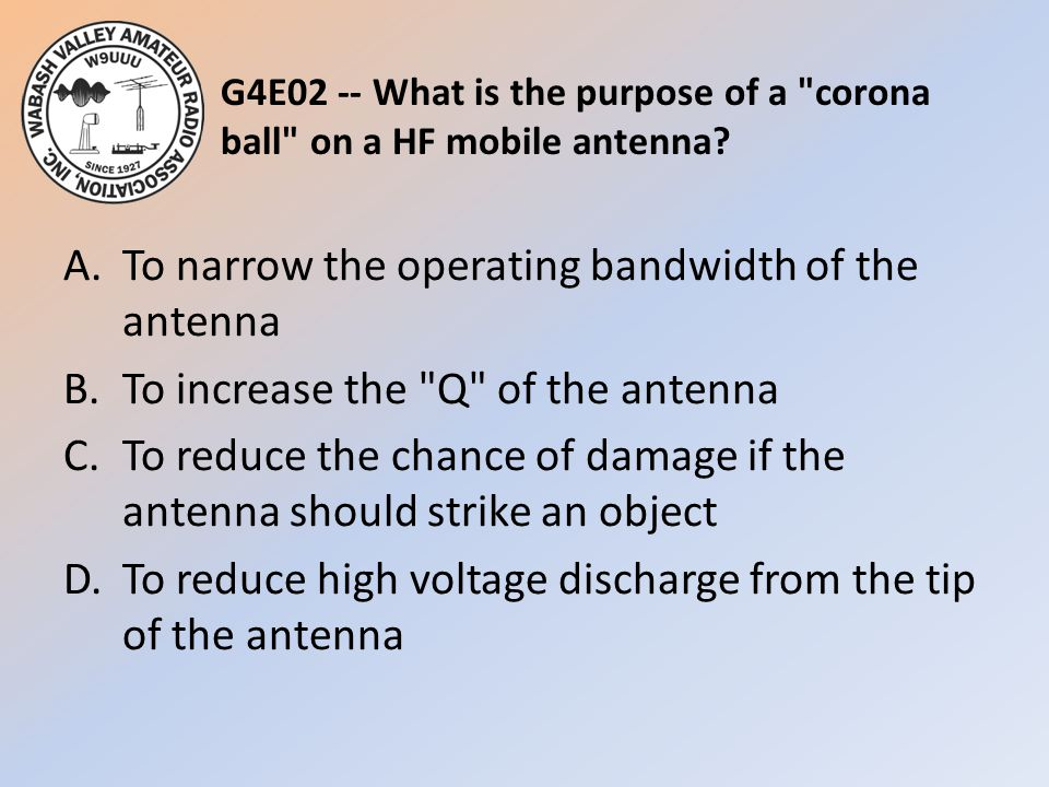 G4E02 -- What is the purpose of a corona ball on a HF mobile antenna