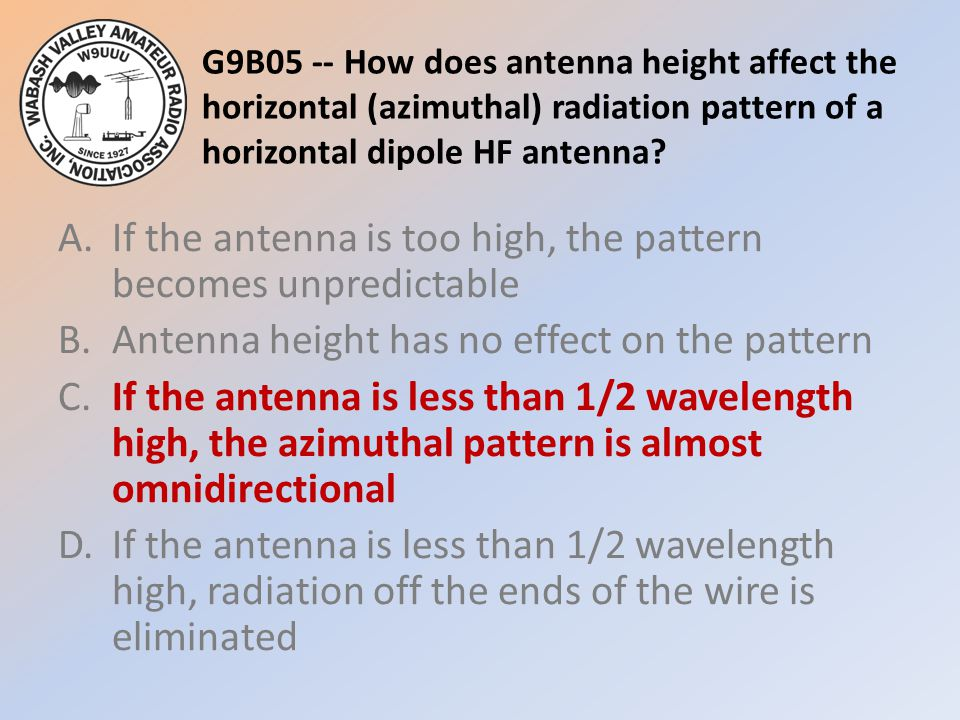 G9B05 -- How does antenna height affect the horizontal (azimuthal) radiation pattern of a horizontal dipole HF antenna