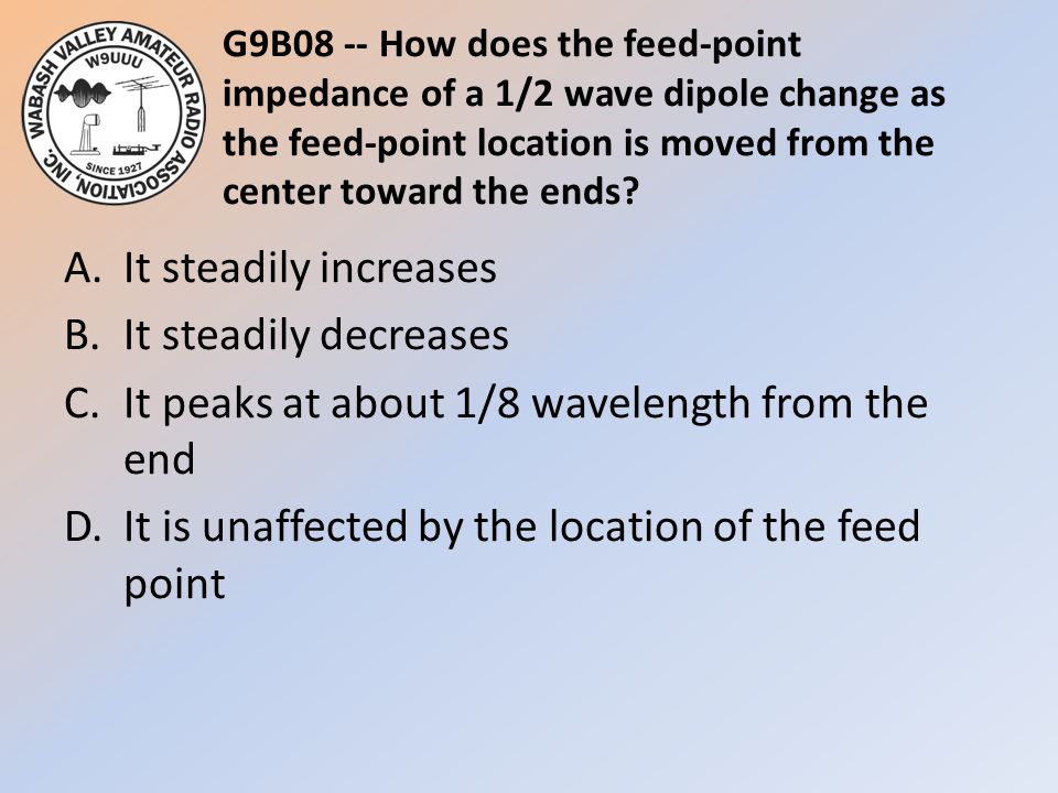 G9B08 -- How does the feed-point impedance of a 1/2 wave dipole change as the feed-point location is moved from the center toward the ends