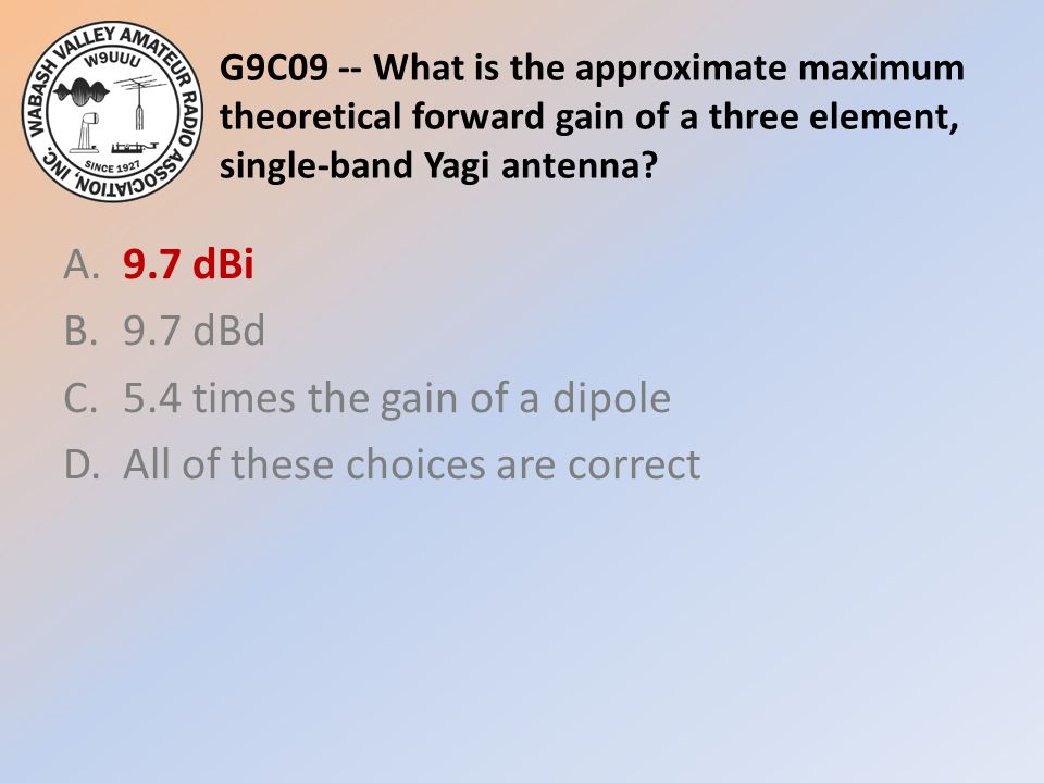 G9C09 -- What is the approximate maximum theoretical forward gain of a three element, single-band Yagi antenna