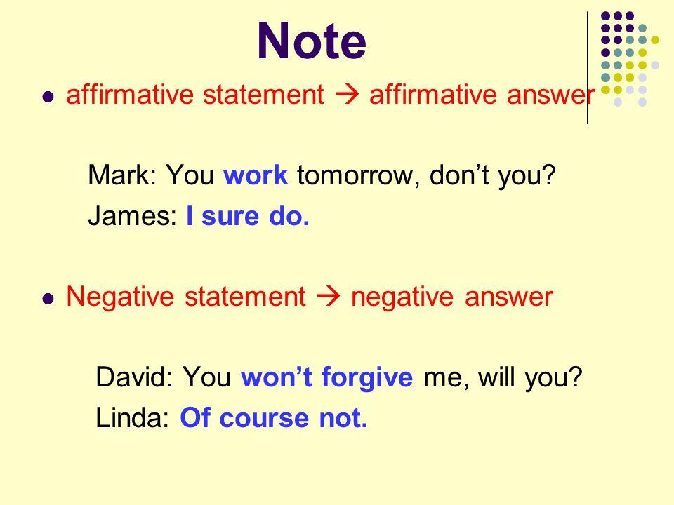 Note affirmative statement  affirmative answer