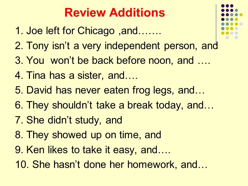 Review Additions 1. Joe left for Chicago ,and…….