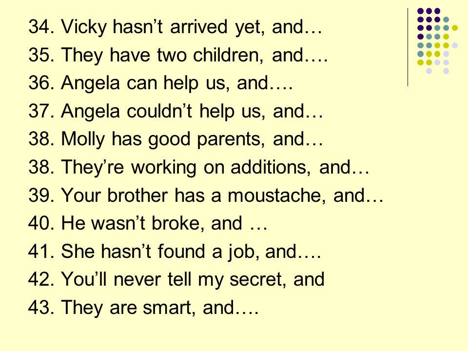 34. Vicky hasn't arrived yet, and…