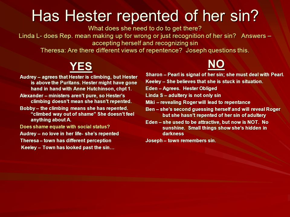 Has Hester repented of her sin. What does she need to do to get there