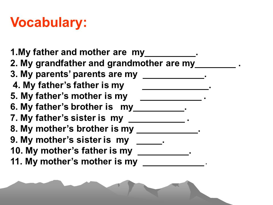 Vocabulary: 1.My father and mother are my__________.