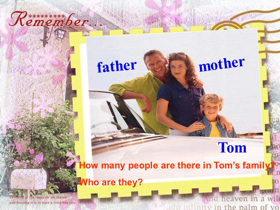 mother father Tom How many people are there in Tom's family