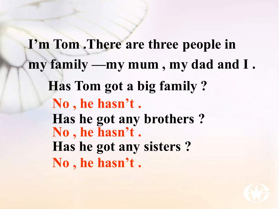 I'm Tom .There are three people in my family —my mum , my dad and I .