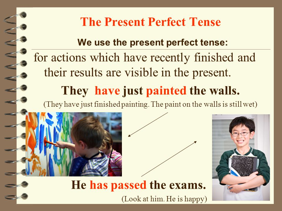 The Present Perfect Tense We use the present perfect tense: