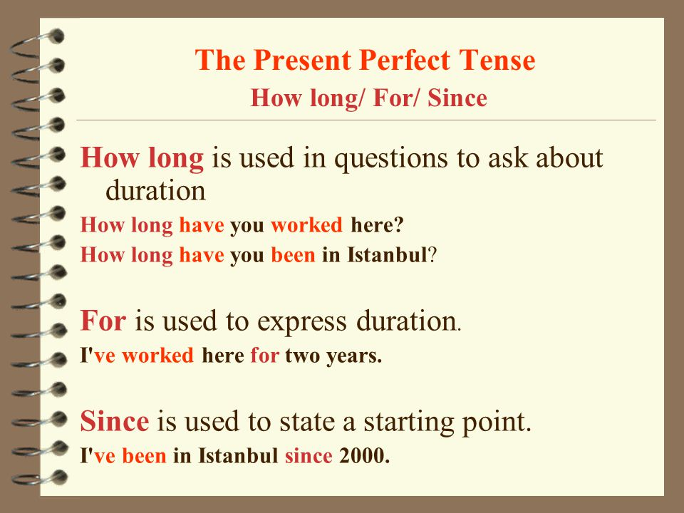 The Present Perfect Tense How long/ For/ Since