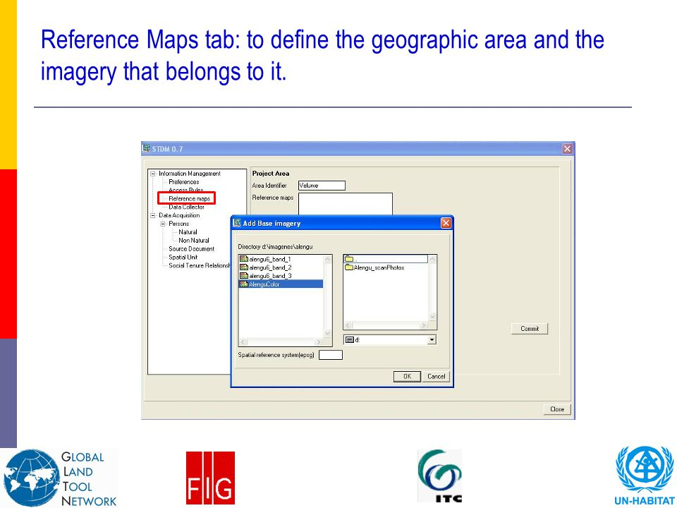Reference Maps tab: to define the geographic area and the imagery that belongs to it.